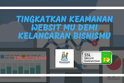 Tingkatkan WEB Securitymu Demi Kelancaran Bisnismu + Kupas Tuntas SSL Certificates