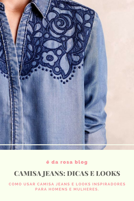 camisa jeans looks e dicas