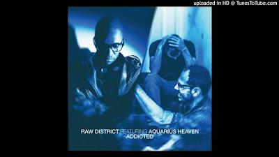 Raw District Feat Aquarius Heaven - Addicted (Rampa Remix)
