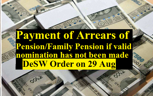payment-of-arrears-of-pension-family-pension-paramnews-no-nominations-desw-order