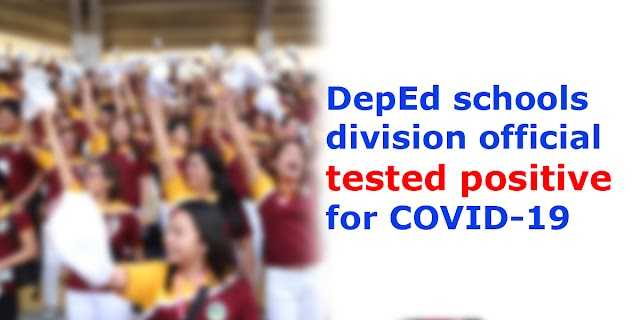DepEd schools division official tested positive for COVID-19