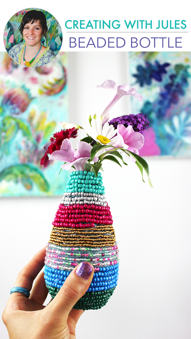 creating with jules: beaded bottle