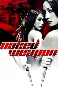 Naked Weapon (2002) — The Movie Database (TMDb)