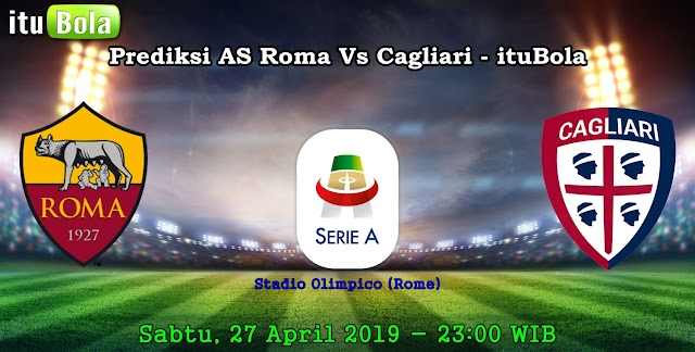 Prediksi AS Roma Vs Cagliari - ituBola