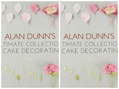 Diwnload ebook ALAN DUNN'S ULTIMATE COLLECTION CAKE DECORATING