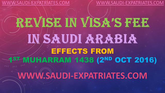 REVISED VISA'S FEE SCALE IN SAUDI ARABIA