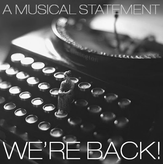 A MUSICAL STATEMENT IS BACK!