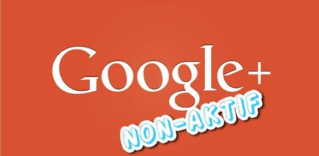 Mulai 2 April Google Plus Akan di Non aktifkan