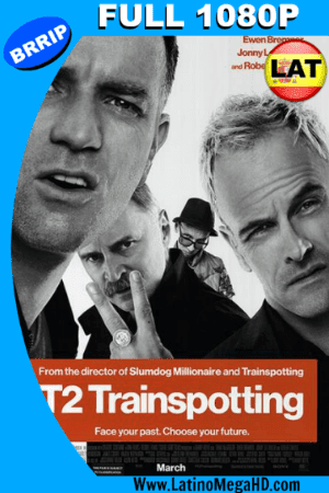 T2 Trainspotting: La Vida en el Abismo (2017) Latino Full HD 1080P ()