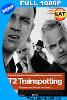 T2 Trainspotting: La Vida en el Abismo (2017) Latino Full HD 1080P - 2017