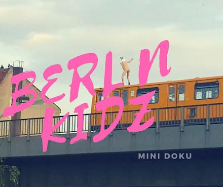 BERLIN KIDZ | Nachmachen nicht empfehlenswert - aber angucken erlaubt