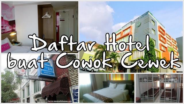 Daftar Hotel yang Bebas buat Menginap Cowok Cewek