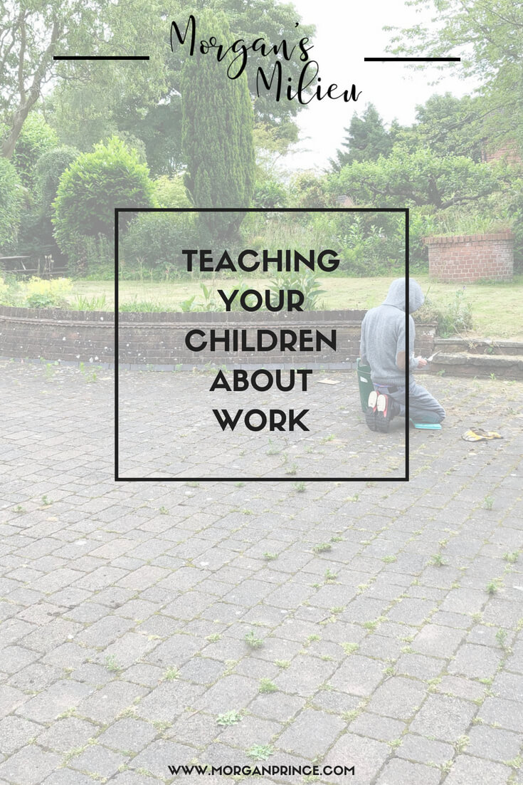 Teaching your children about work - it's not easy, but someone's got to do it.