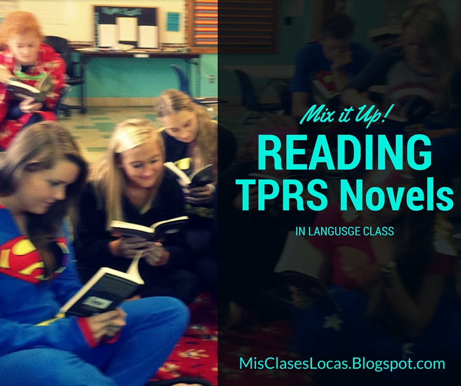 Mix it up! Reading TPRS Novels in Class - Mis Clases Locas