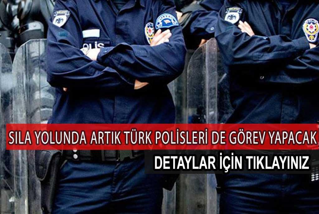 Sıla Yolu'nda Artık Türk Polisleri de Görev Yapacak