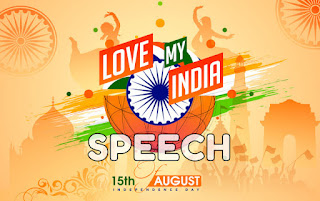 independence day speech,independence day speech in english,15 august speech,short speech on independence day,independence day essay,independence day speech for students,independence day,india's independence day