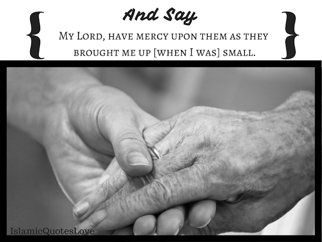 And Say My Lord, have mercy upon them as they brought me [when I was] small.