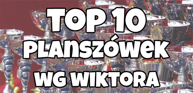 http://www.planszowkiwedwoje.pl/2018/05/top-10-gier-planszowych-wg-wiktora-2018.html