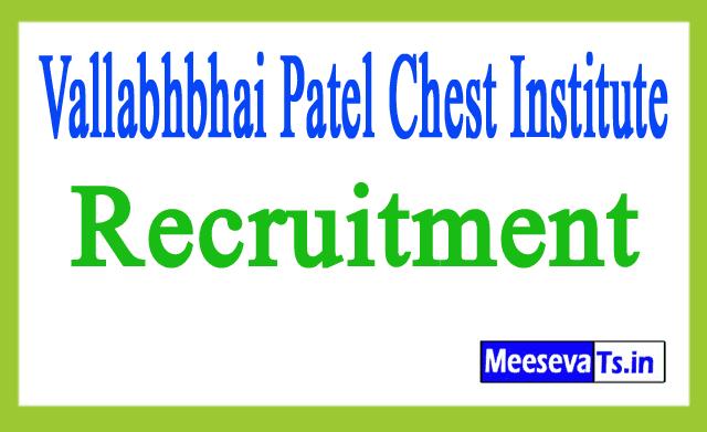 Vallabhbhai Patel Chest Institute VPCI Recruitment