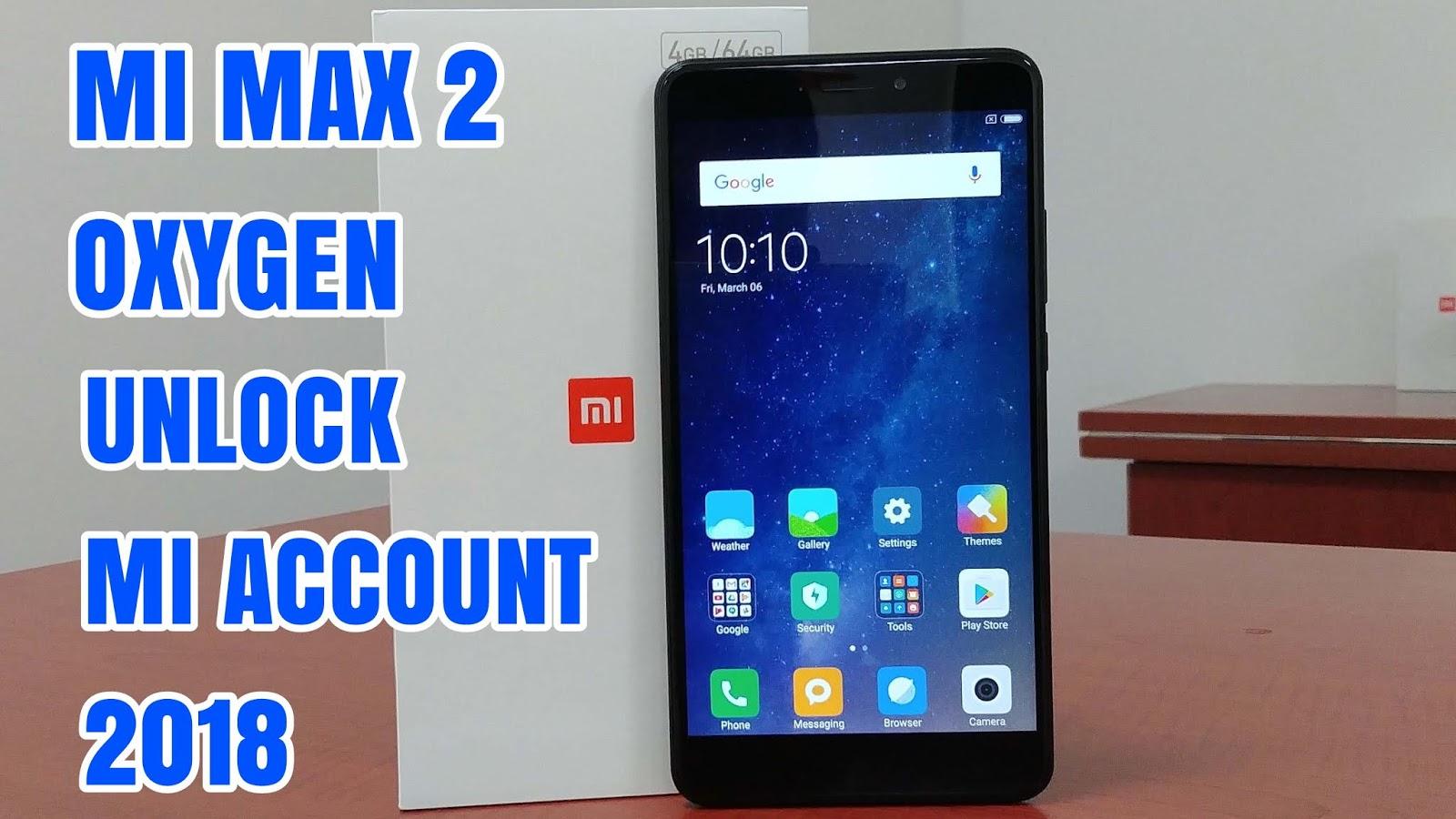 Xiaomi Mi Max 2 Oxygen Cara Mudah Unlock/Remove Mi Account
