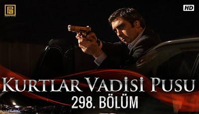 http://kurtlarvadisi2o23.blogspot.com/p/kurtlar-vadisi-pusu-298-bolum.html