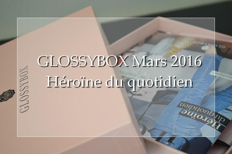 Glossybox Héroïne du quotidien