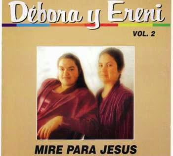 Débora y Ereni-Vol 2-Miré Para Jesús-