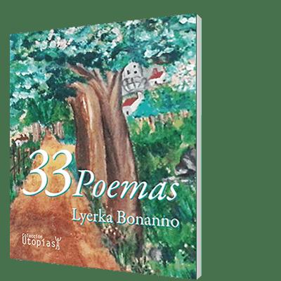 "LIBRO: ""33 Poemas"" de Lyerka Bonanno"