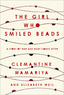 The Girl Who Smiled Beads: A Story of War and What Comes After, Clemantine Wamariya, InToriLex