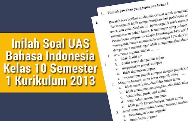 Soal UAS Bahasa Indonesia Kelas 10 Semester 1 Kurikulum 2013