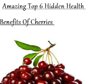 Amazing Top 6 Hidden Health Benefits Of Cherries