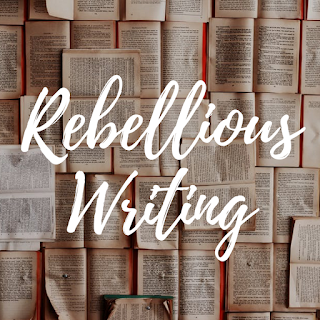 Rebellious Writing