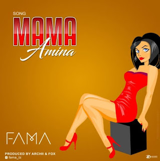Audio Fama - Mama Amina Mp3 Download