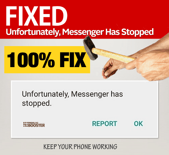 Fixed Unfortunately, Messenger has stopped Android Error