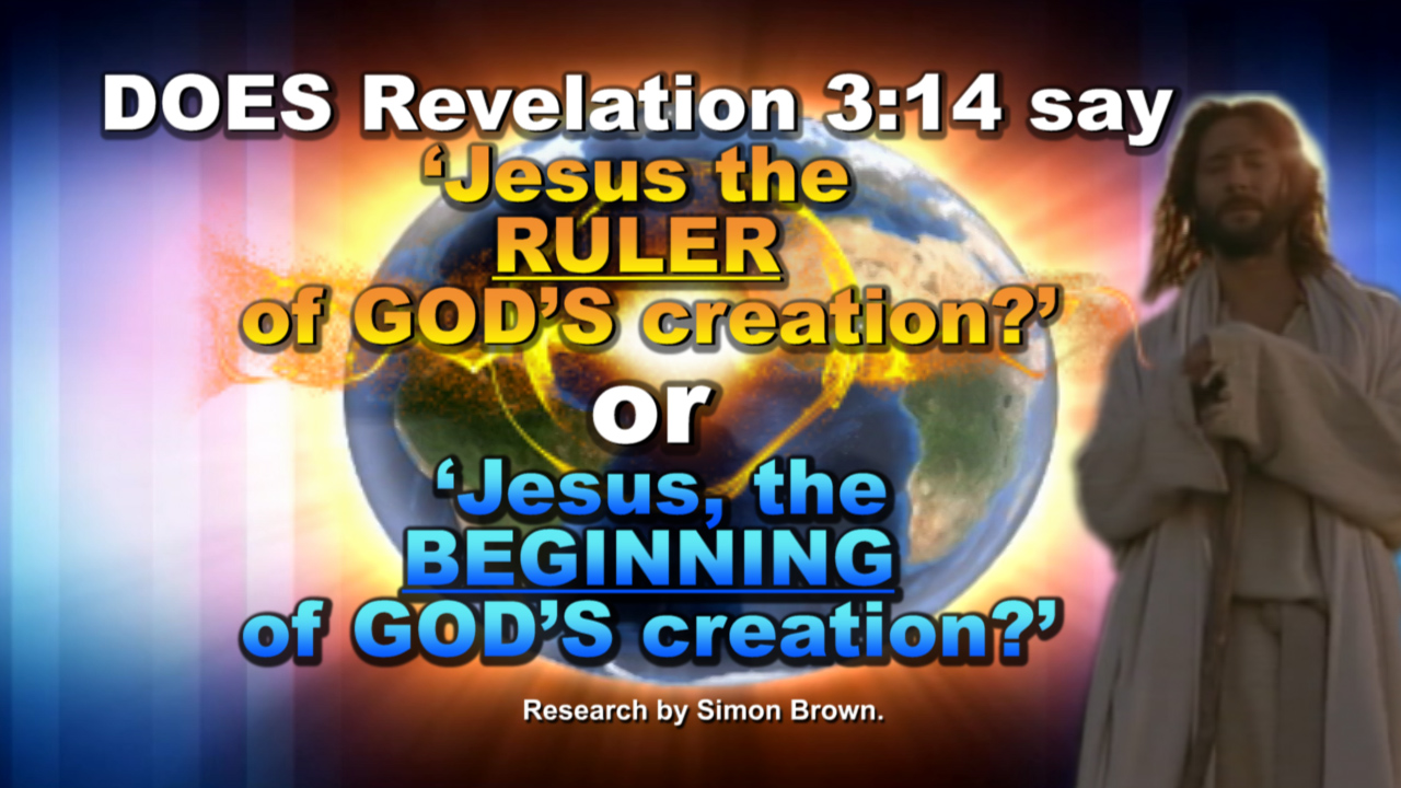 DOES Revelation 3:14 say 'Jesus the RULER of GOD'S creation?'