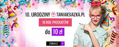 http://www.taniaksiazka.pl/na-10-urodziny-az-10-000-produktow-do-10-zl-a-406.html