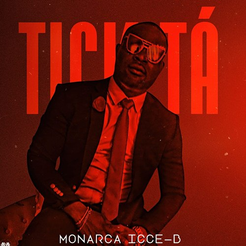 Monarca Ice-B - Tick Tá