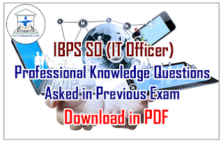 IBPS SO (IT Officer) Professional Knowledge Questions Asked in Previous Exam - Download in PDF