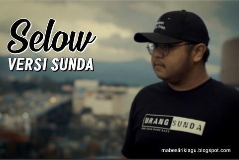 Lirik Lagu Selow Versi Sunda