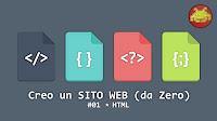 Creo un SITO WEB (da Zero) episodio #01: HTML