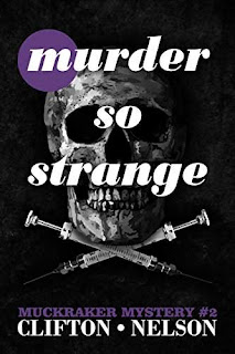 Murder So Strange (Muckraker Mysteries Book 2) by Ted Clifton and Stanley Nelson