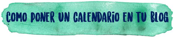 http://elrincondealexiaandbooks.blogspot.com.es/2016/10/tutorial-1-como-poner-un-calendario-en.html
