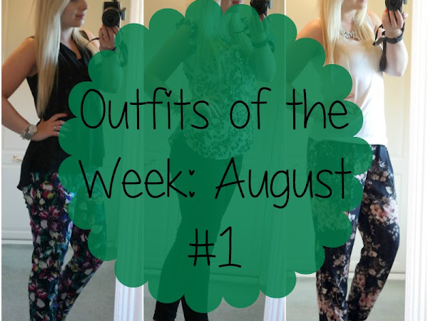 Outfits of the Week: August #1