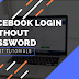 How Can I Open My Facebook Account without Password