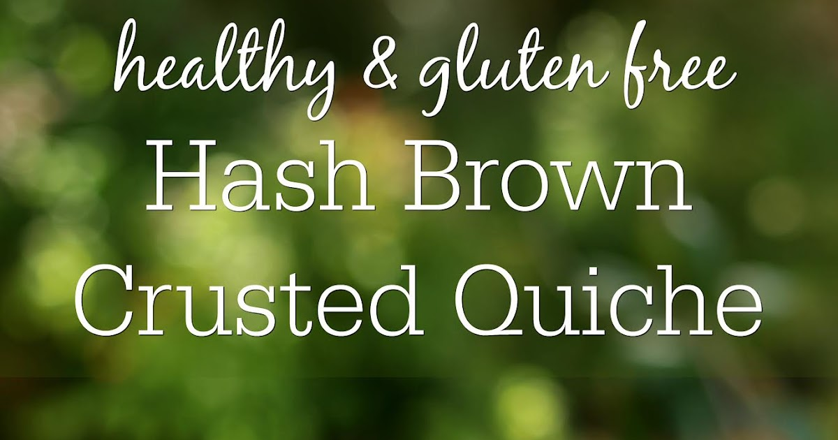 Southern In Law: Recipe: Healthy Hash Brown Crusted Quiche