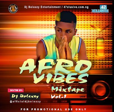 Mixtape: Dj Bolexzy - Afro Vibes mix Vol.1