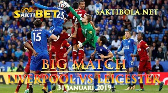 Prediksi Sakti Taruhan bola Liverpool vs Leicester City 31 Januari 2019