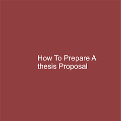 How To Prepare A thesis Proposal