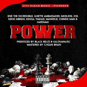 Audio | One The Incredible,Ghetto Ambassador , Mkoloni,Jcb,Nikki Mbishi,Songa,Wakazi, Mansu Li , Chindo Man & Hardman - Power