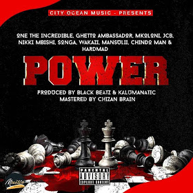 Audio | One The Incredible,Ghetto Ambassador , Mkoloni,Jcb,Nikki Mbishi,Songa,Wakazi, Mansu Li , Chindo Man & Hardman - Power